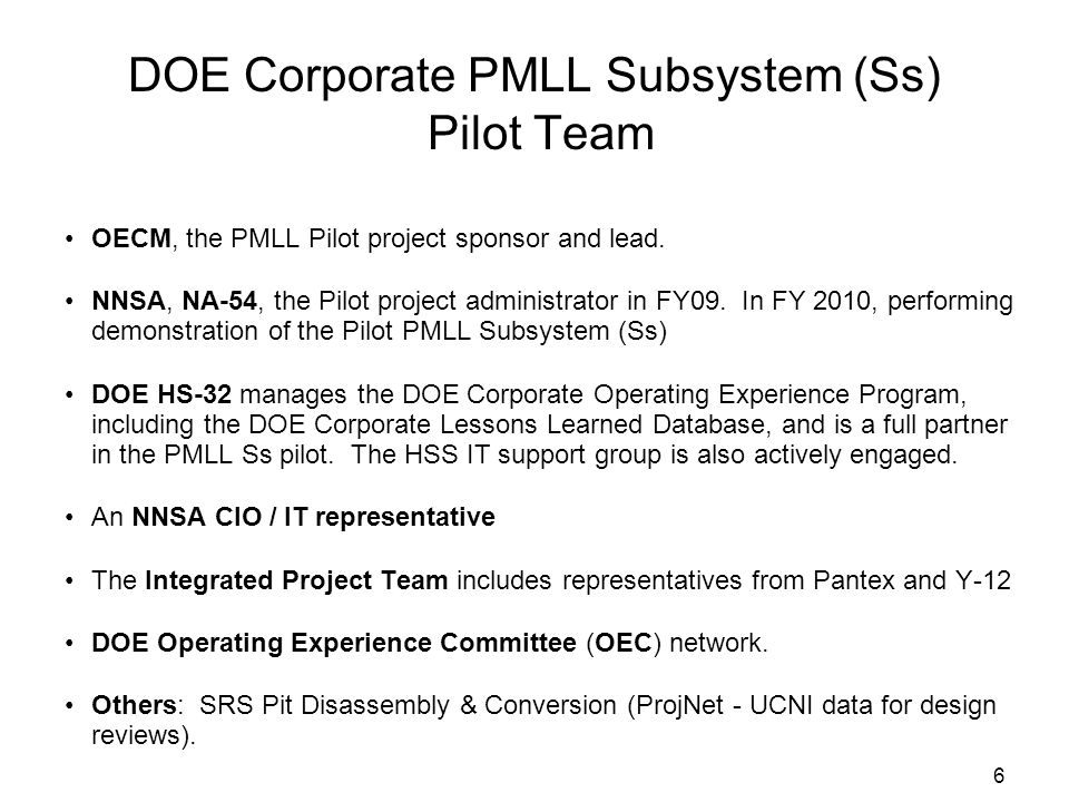 6 DOE Corporate PMLL Subsystem (Ss) Pilot Team OECM, the PMLL Pilot project sponsor and lead.