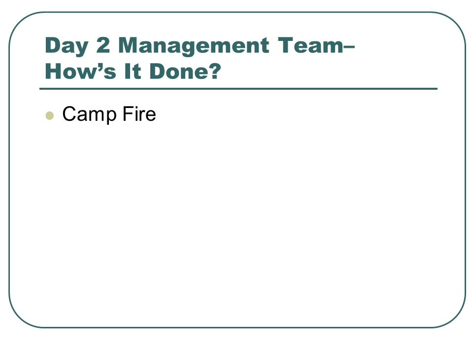 Day 2 Management Team– Hows It Done Camp Fire