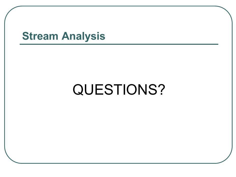 Stream Analysis QUESTIONS