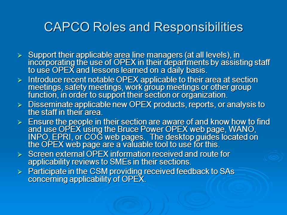 CAPCO Roles and Responsibilities Support their applicable area line managers (at all levels), in incorporating the use of OPEX in their departments by