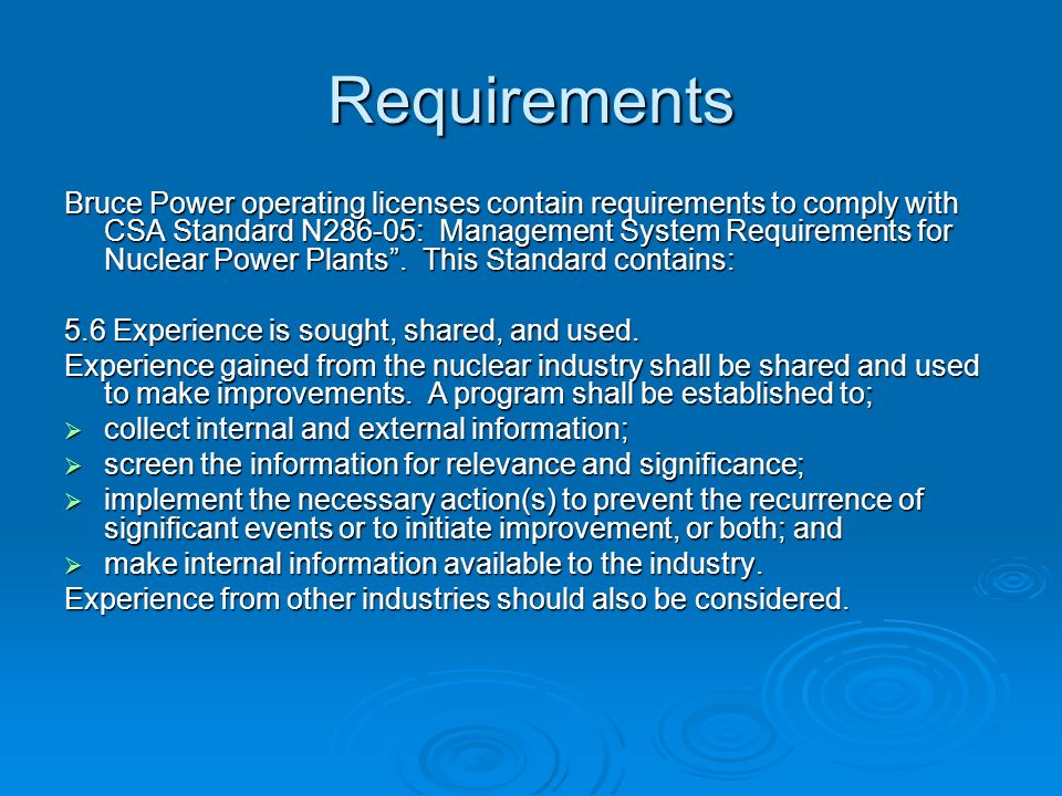 Requirements Bruce Power operating licenses contain requirements to comply with CSA Standard N286 05: Management System Requirements for Nuclear Power