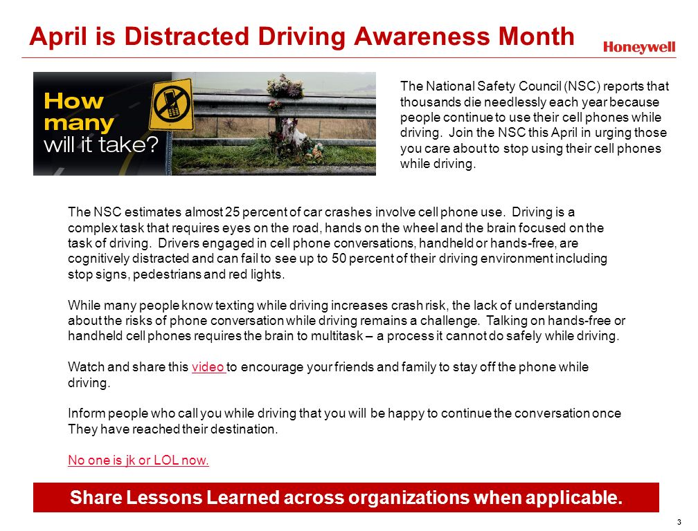 3 April is Distracted Driving Awareness Month Share Lessons Learned across organizations when applicable.