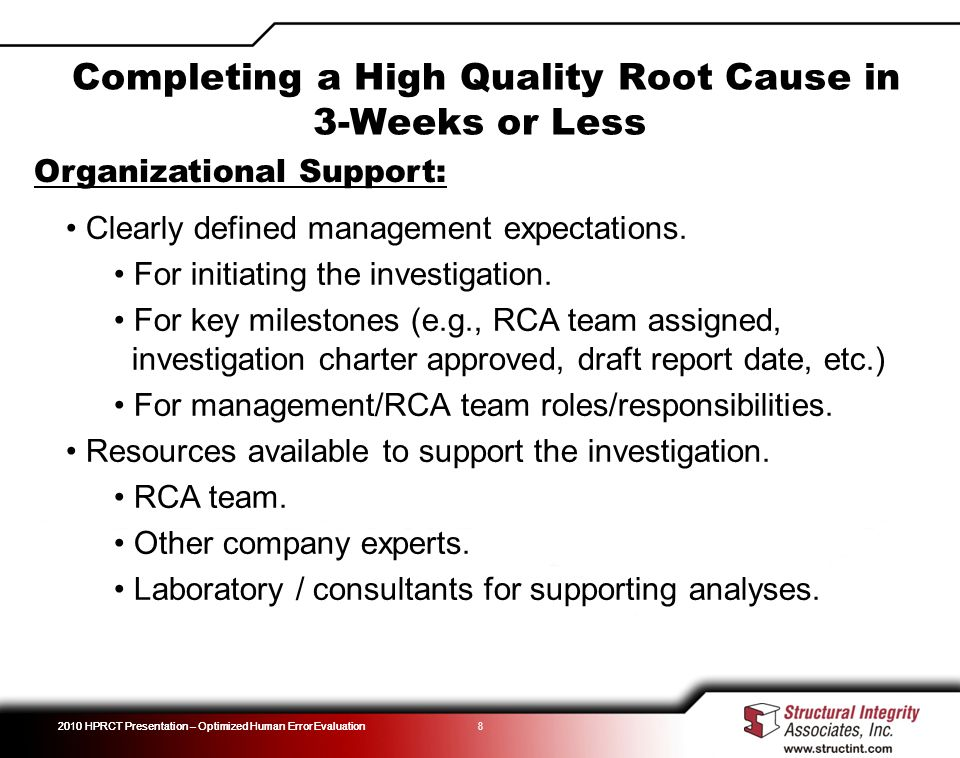 2010 HPRCT Presentation – Optimized Human Error Evaluation 8 Organizational Support: Clearly defined management expectations.