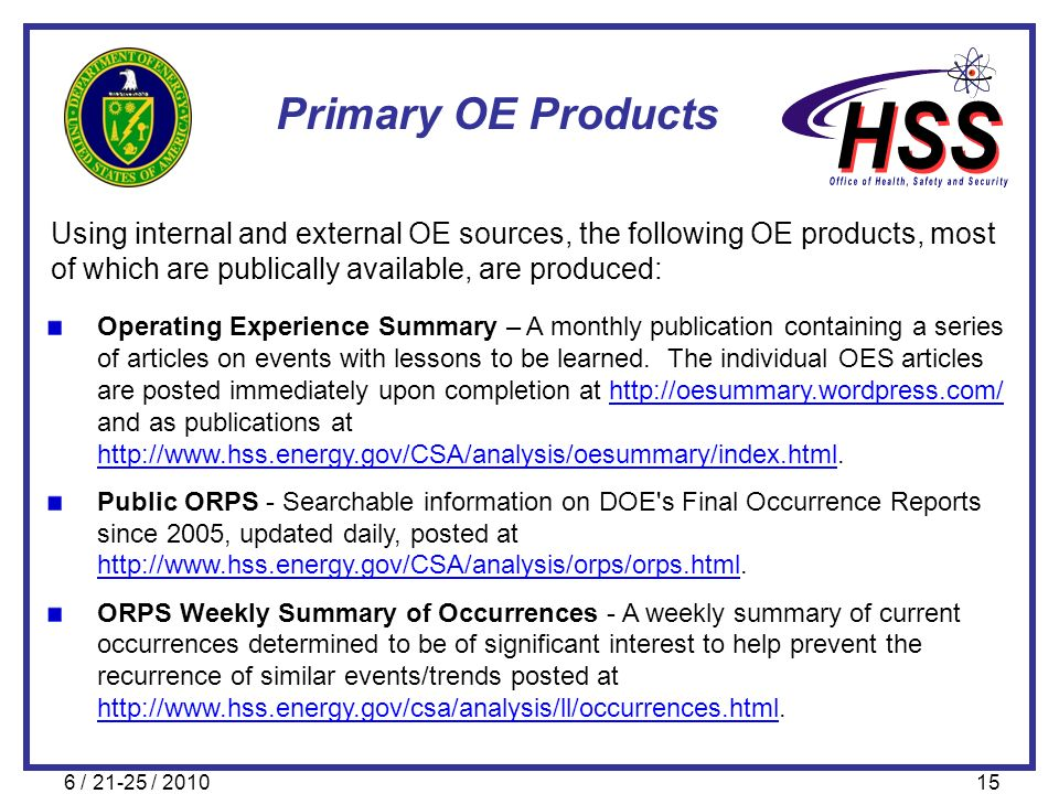 6 / 21-25 / 201015 Using internal and external OE sources, the following OE products, most of which are publically available, are produced: Primary OE