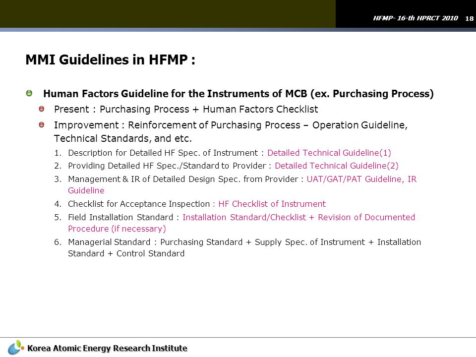 18 HFMP- 16-th HPRCT 2010 Korea Atomic Energy Research Institute MMI Guidelines in HFMP : Human Factors Guideline for the Instruments of MCB (ex. Purc
