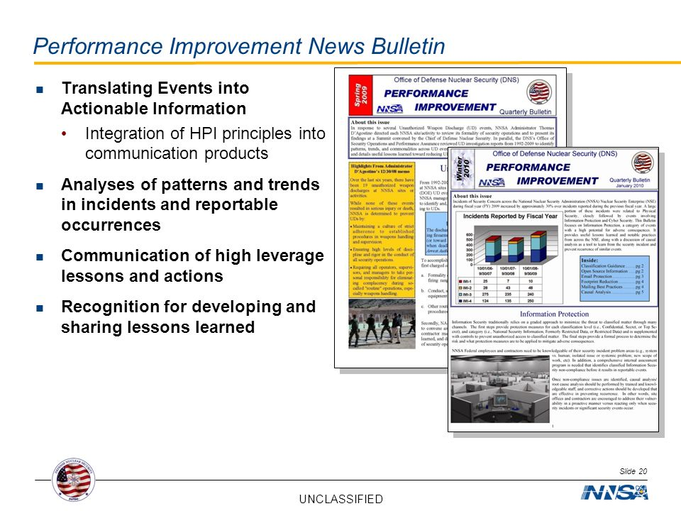 UNCLASSIFIED Performance Improvement News Bulletin Translating Events into Actionable Information Integration of HPI principles into communication pro