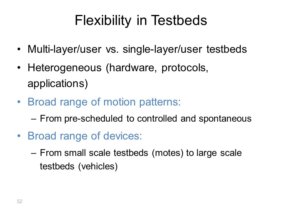 Flexibility in Testbeds Multi-layer/user vs.