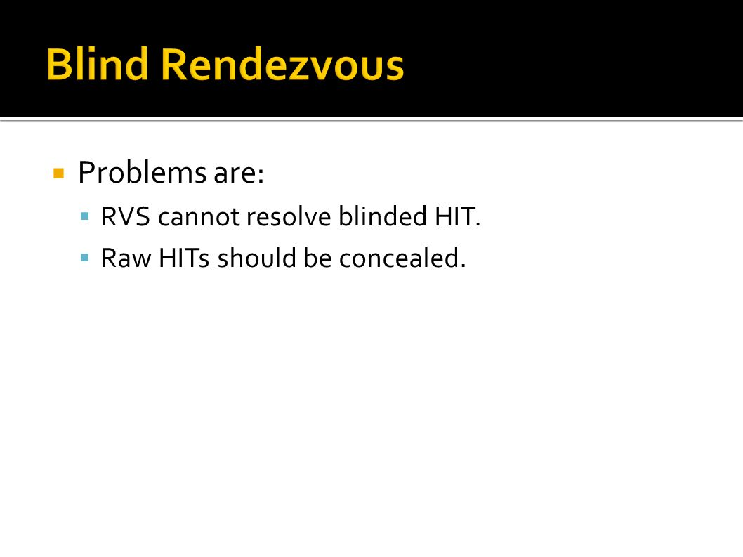 Problems are: RVS cannot resolve blinded HIT. Raw HITs should be concealed.