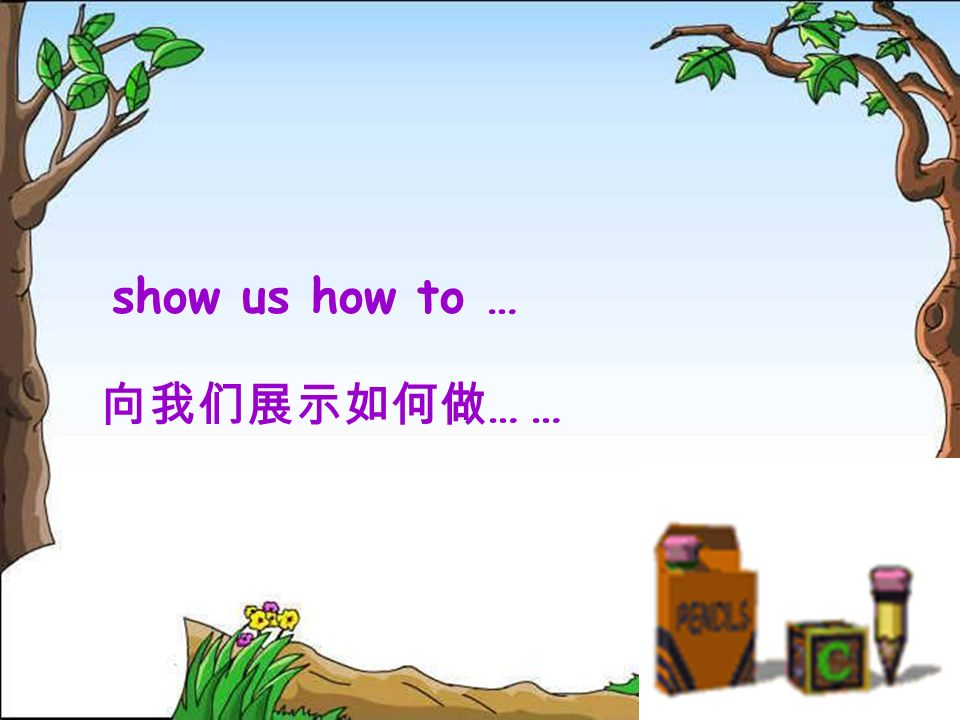 … show us how to …