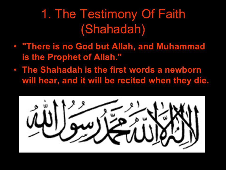 1. The Testimony Of Faith (Shahadah)