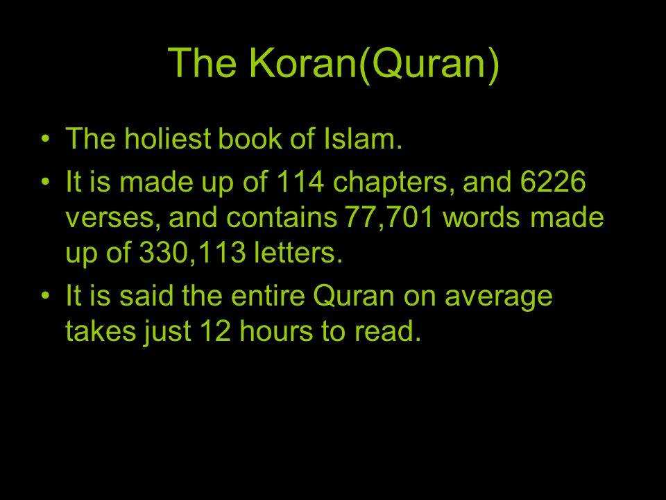 The Koran(Quran) The holiest book of Islam.