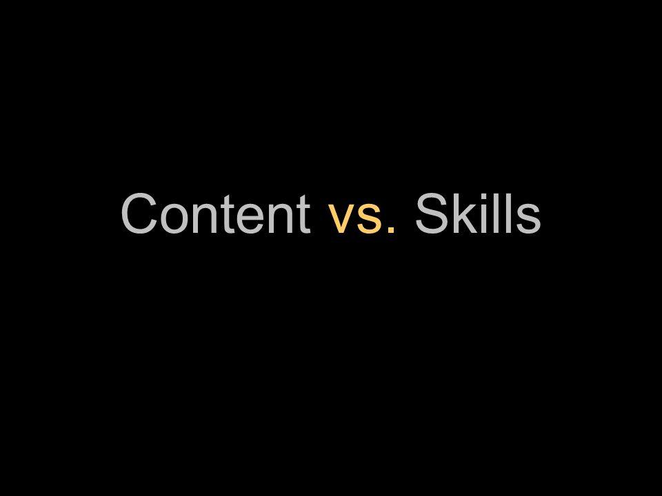 Content vs. Skills