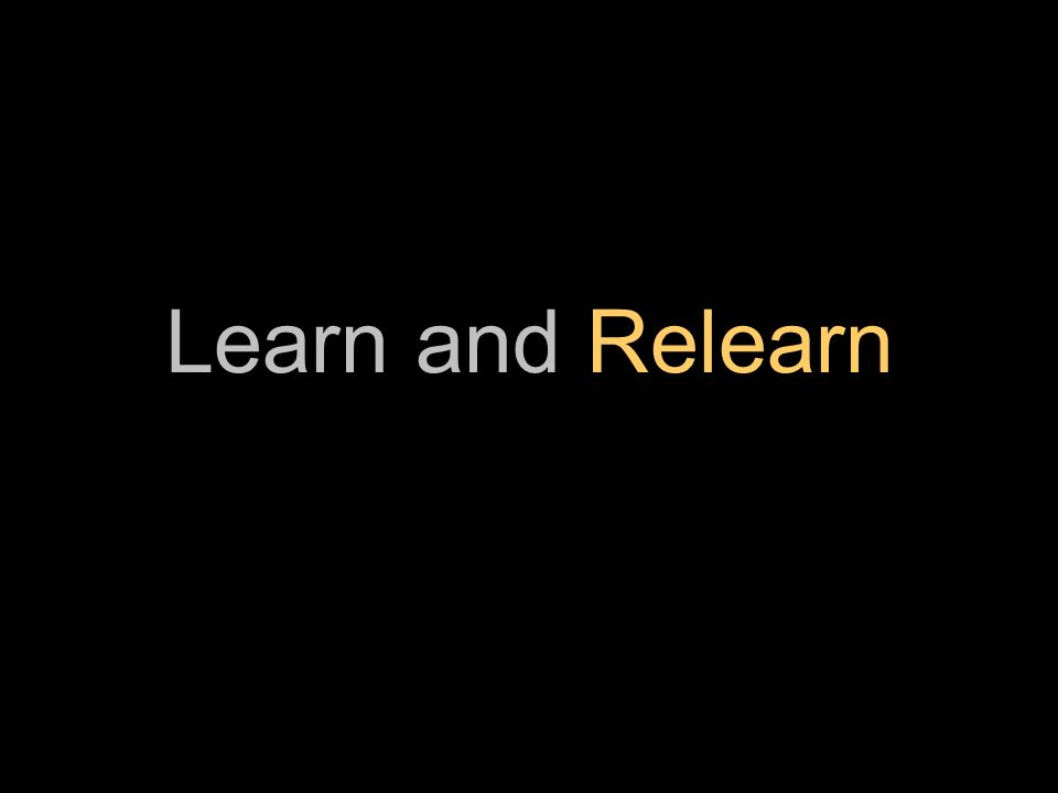 Learn and Relearn
