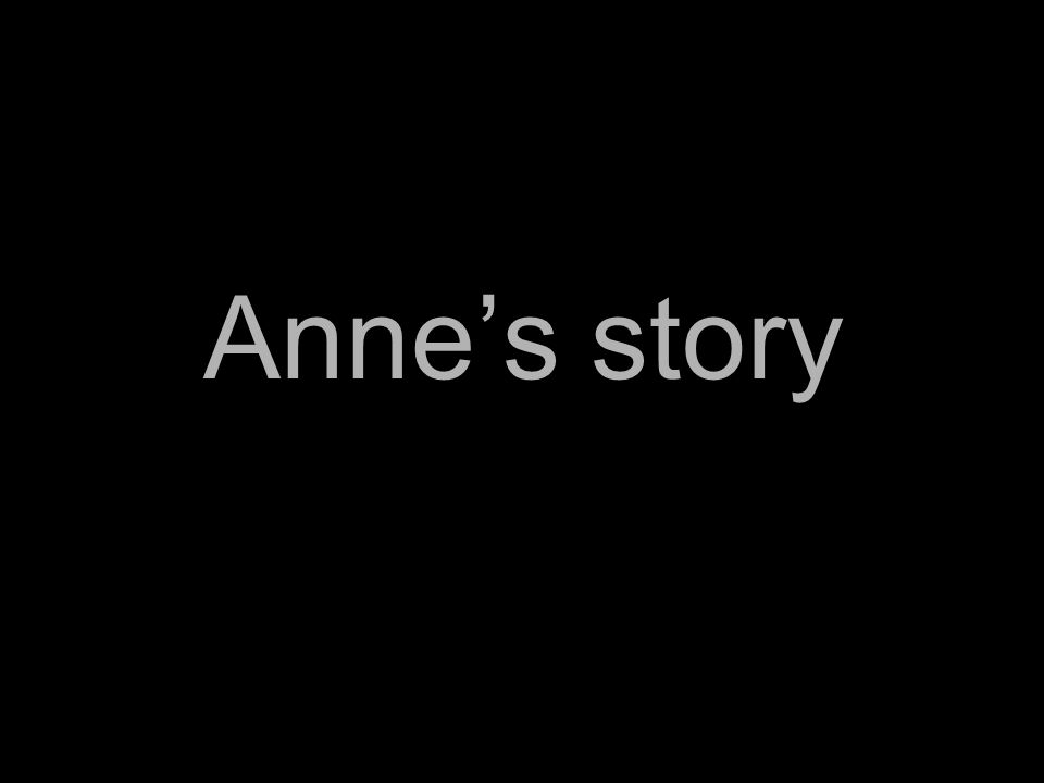 Annes story