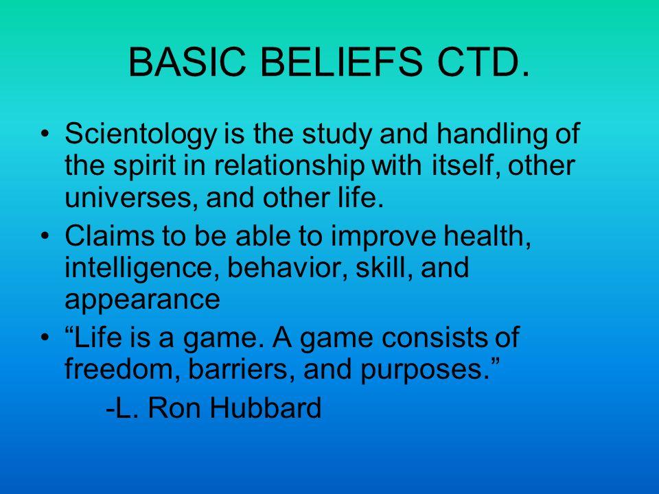 BASIC BELIEFS CTD.
