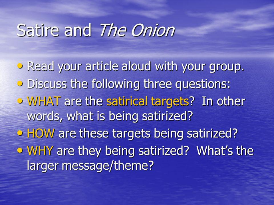 Satire and The Onion Read your article aloud with your group.