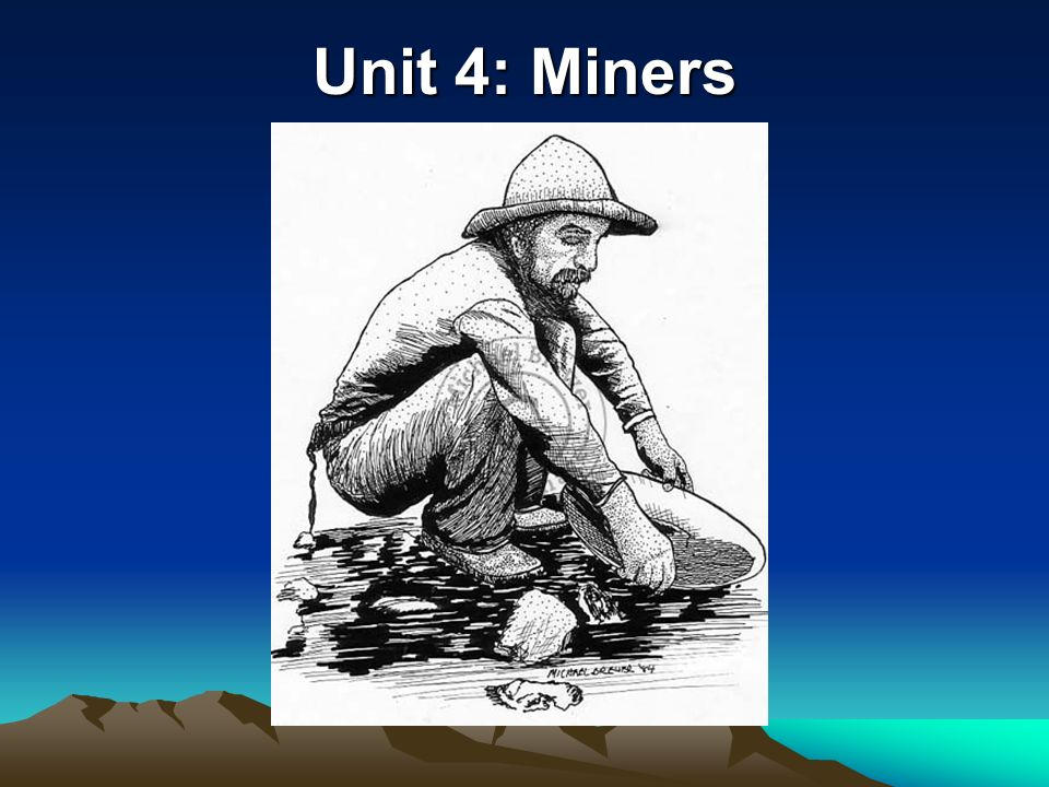 Unit 4: Miners