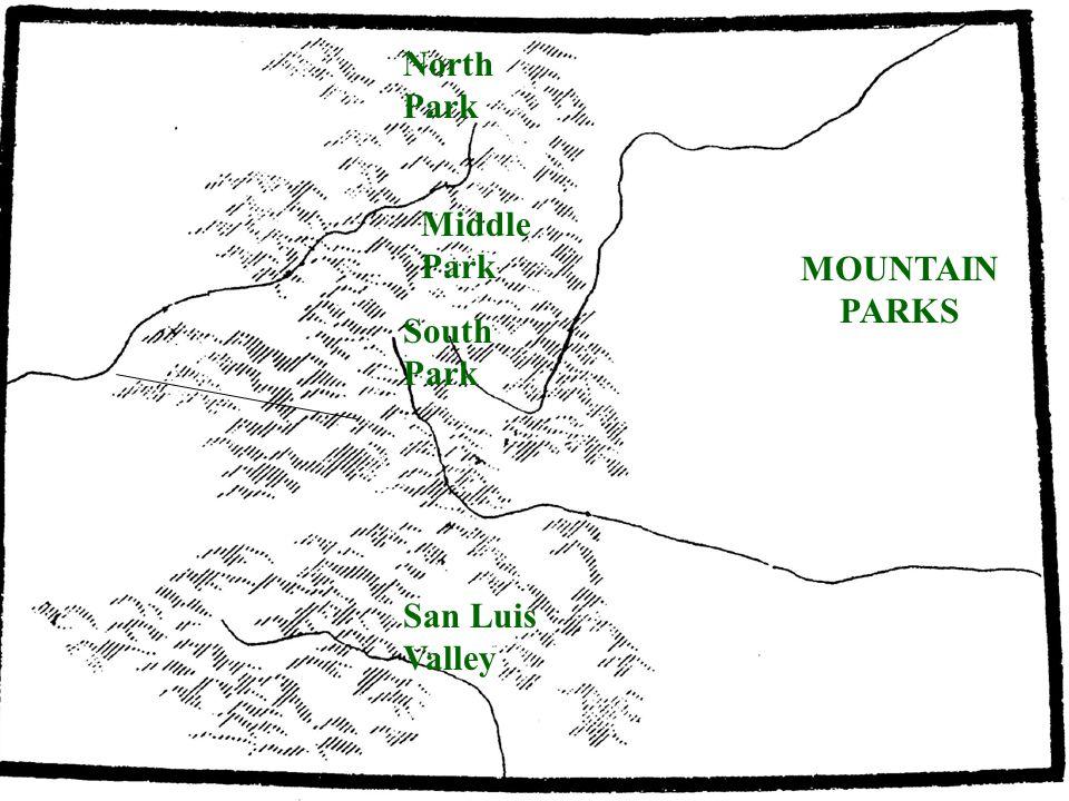 San Luis Valley North Park Middle Park South Park MOUNTAIN PARKS