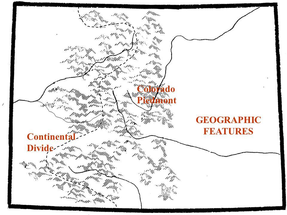 Continental Divide GEOGRAPHIC FEATURES Colorado Piedmont