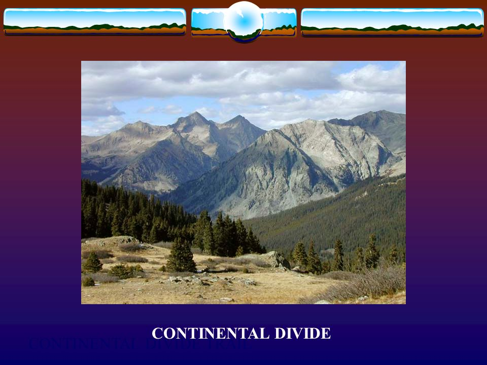 CONTINENTAL DIVIDE TRAIL CONTINENTAL DIVIDE