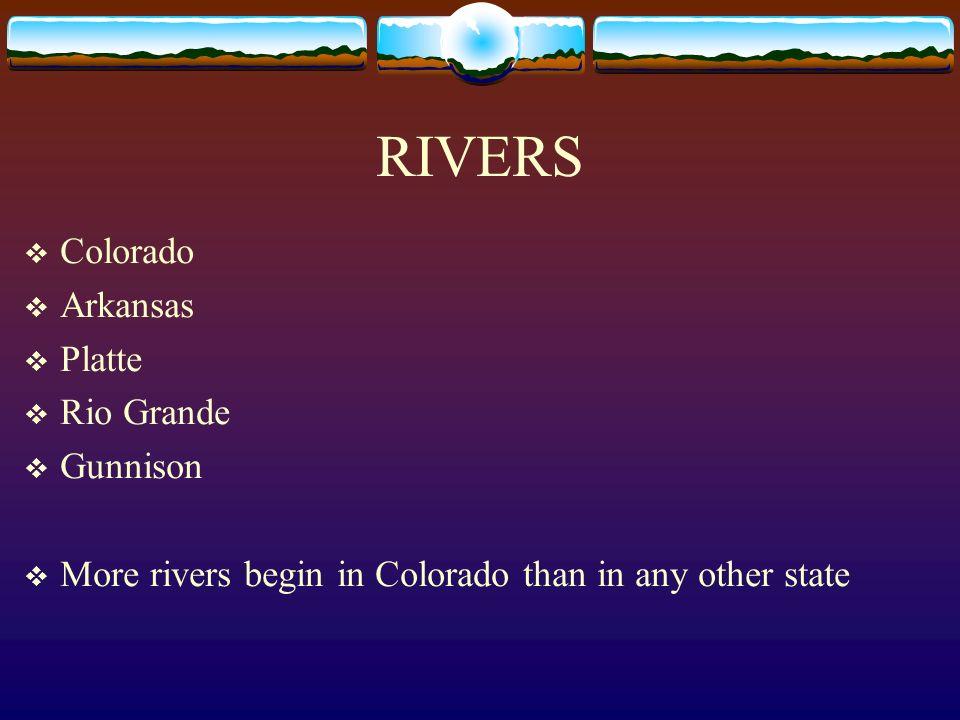 Arkansas River Platte River Colorado River Rio Grande River Gunnison River RIVERS