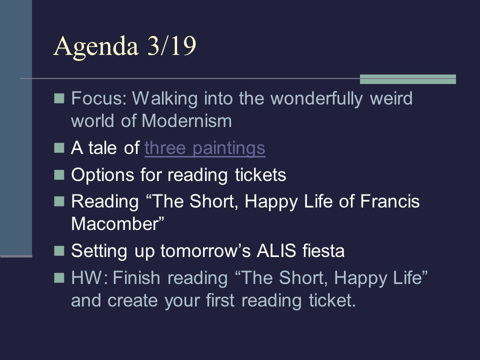 Agenda 3/19 Focus: Walking into the wonderfully weird world of Modernism A tale of three paintingsthree paintings Options for reading tickets Reading