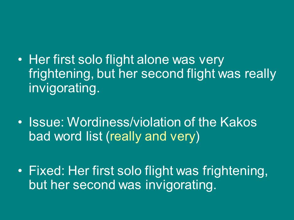 Her first solo flight alone was very frightening, but her second flight was really invigorating.