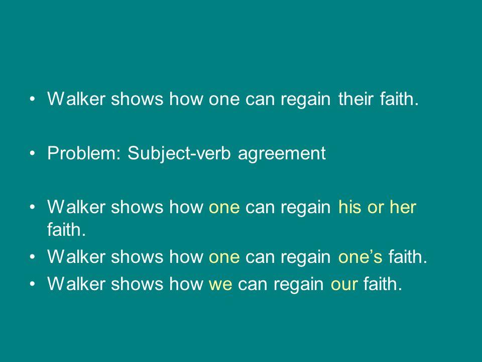 Walker shows how one can regain their faith.