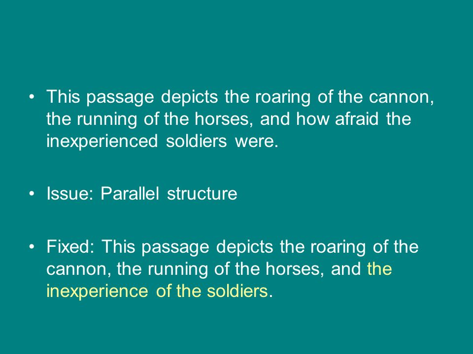 This passage depicts the roaring of the cannon, the running of the horses, and how afraid the inexperienced soldiers were.