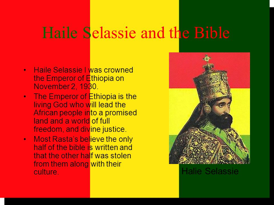 Haile Selassie and the Bible Haile Selassie I was crowned the Emperor of Ethiopia on November 2, 1930. The Emperor of Ethiopia is the living God who w