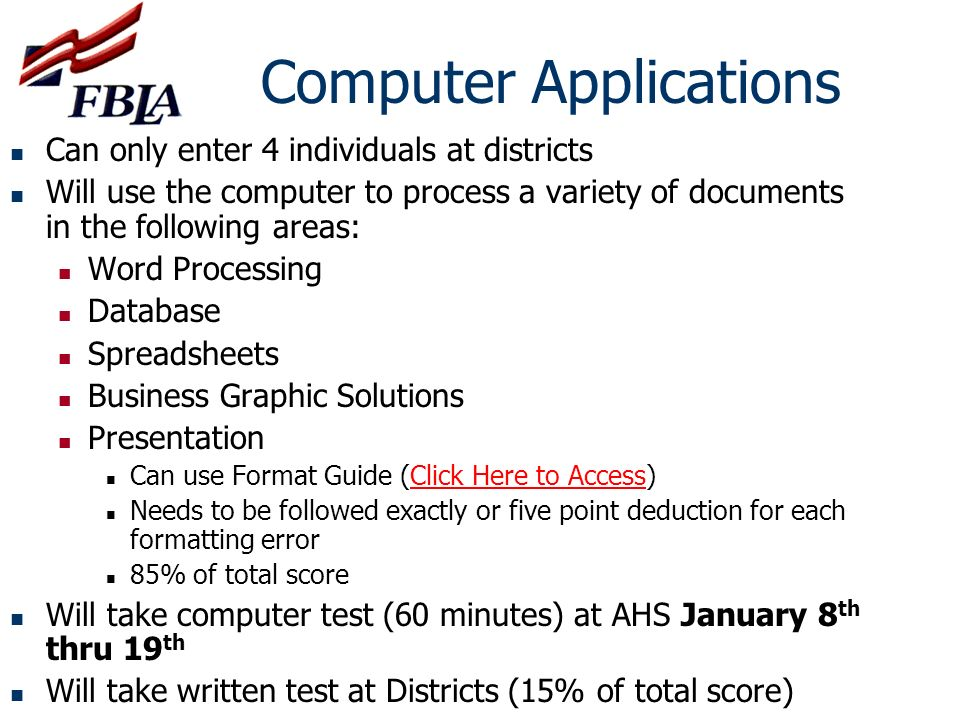 Computer Applications Can only enter 4 individuals at districts Will use the computer to process a variety of documents in the following areas: Word P