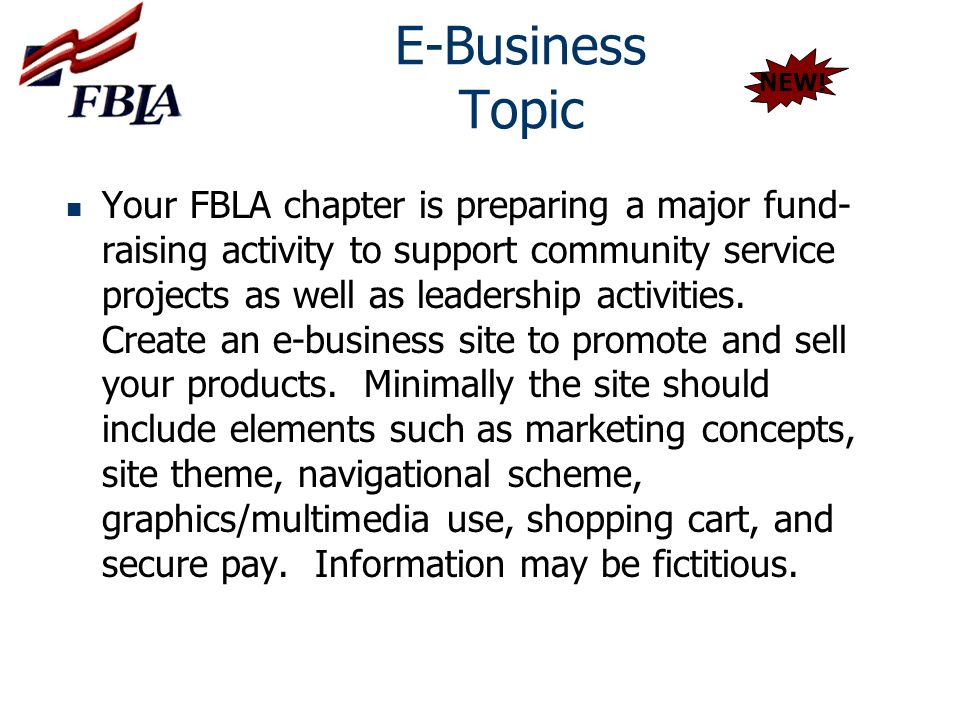 E-Business Topic Your FBLA chapter is preparing a major fund- raising activity to support community service projects as well as leadership activities.
