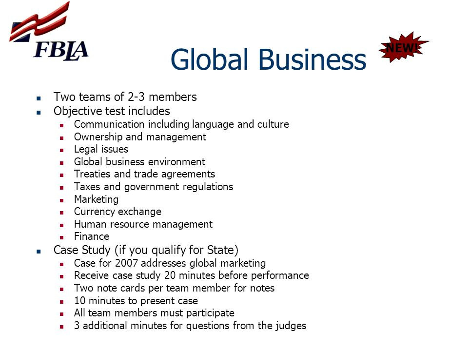Global Business Two teams of 2-3 members Objective test includes Communication including language and culture Ownership and management Legal issues Gl