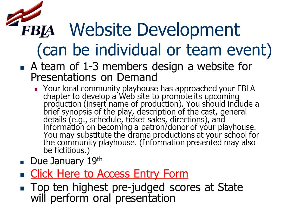 Website Development (can be individual or team event) A team of 1-3 members design a website for Presentations on Demand Your local community playhous