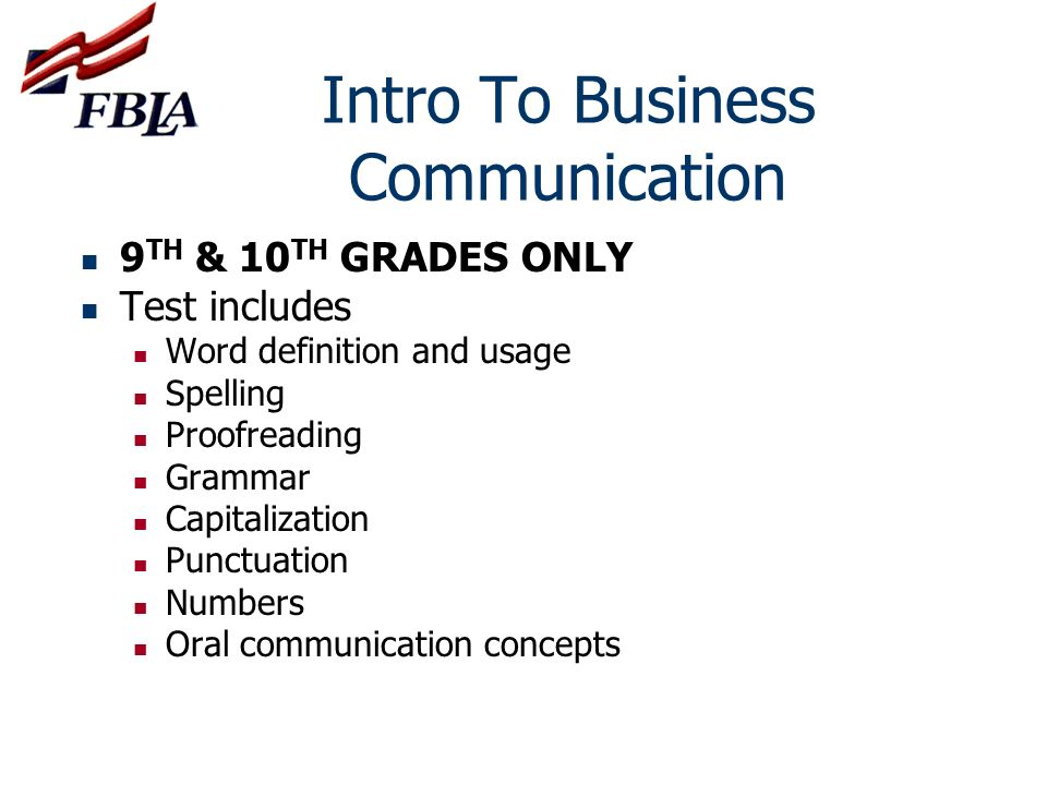 Intro To Business Communication 9 TH & 10 TH GRADES ONLY Test includes Word definition and usage Spelling Proofreading Grammar Capitalization Punctuat