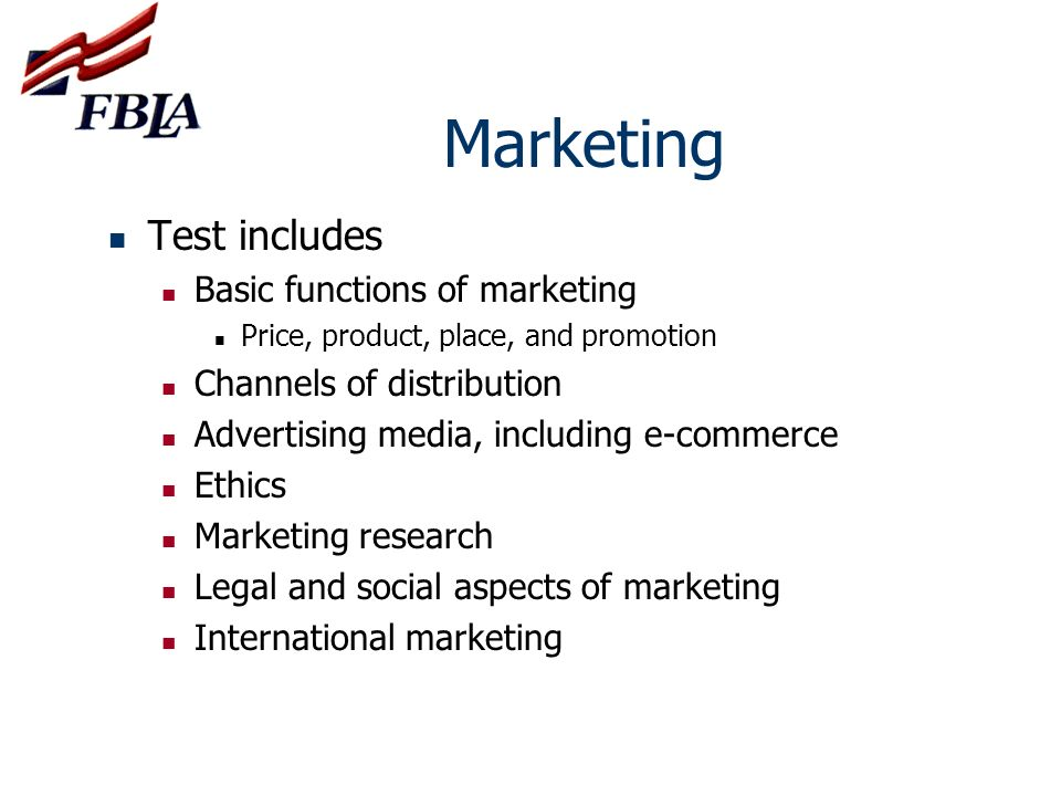 Marketing Test includes Basic functions of marketing Price, product, place, and promotion Channels of distribution Advertising media, including e-comm