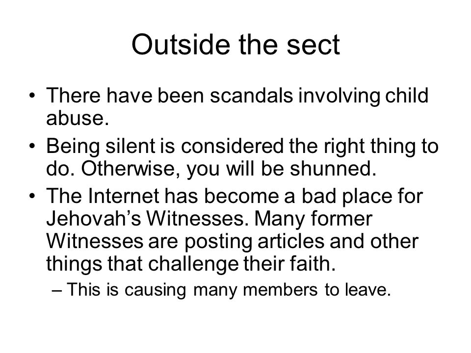 Outside the sect There have been scandals involving child abuse.