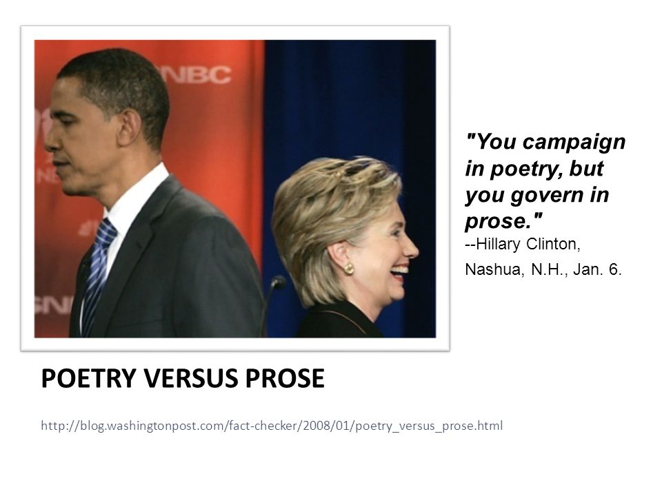 POETRY VERSUS PROSE http://blog.washingtonpost.com/fact-checker/2008/01/poetry_versus_prose.html