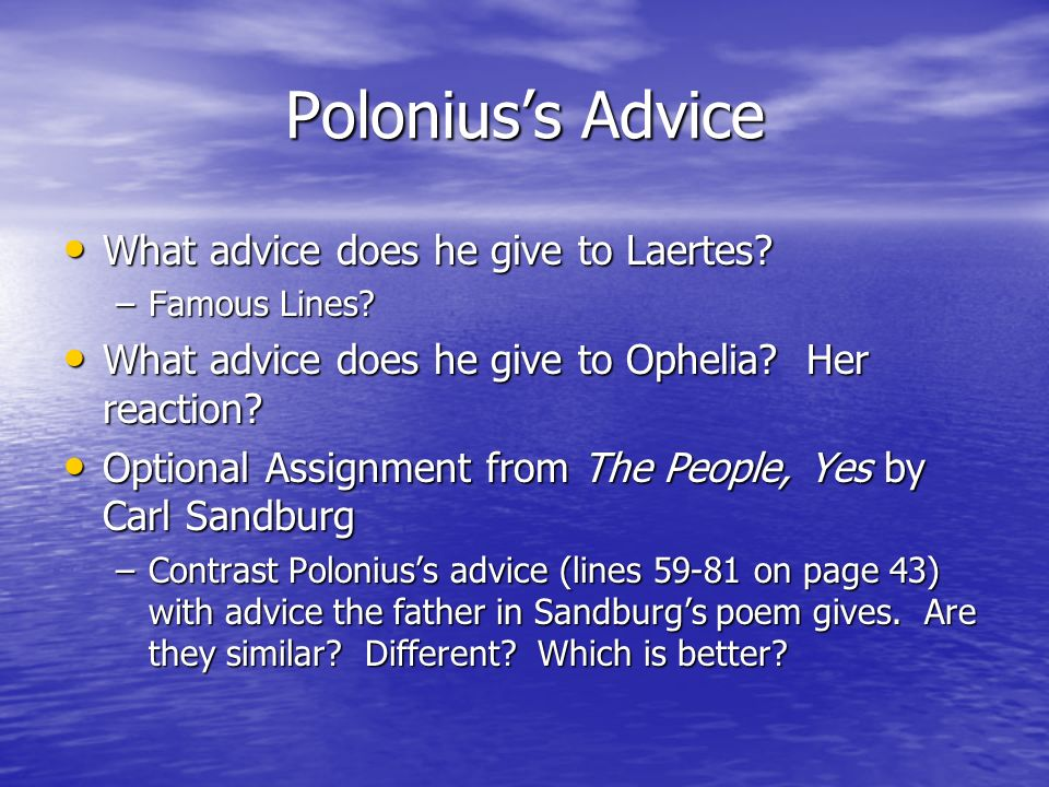 Poloniuss Advice What advice does he give to Laertes.