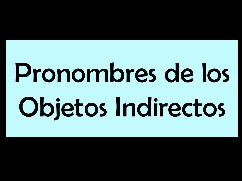 Pronombres de los Objetos Indirectos