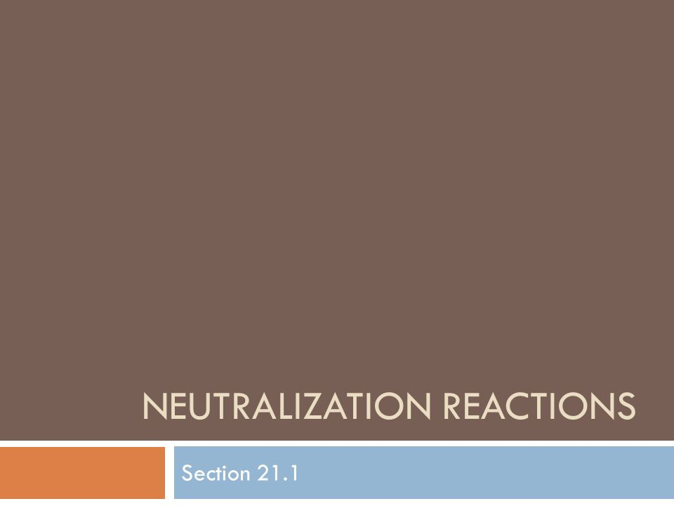 Neutralization Reactions Acid + Base Water + salt Hydronium ions + hydroxide ions water + water H 3 O + + OH - H 2 O + H 2 O Examples: HCl + NaOH H 2 O + NaCl H 2 SO 4 + 2KOH 2H 2 O + K 2 SO 4 All neutralization reactions are double displacement reactions