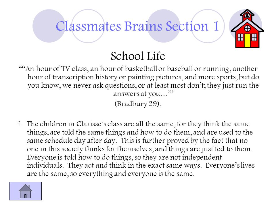 Classmates Brains Section 1 School Life An hour of TV class, an hour of basketball or baseball or running, another hour of transcription history or pa