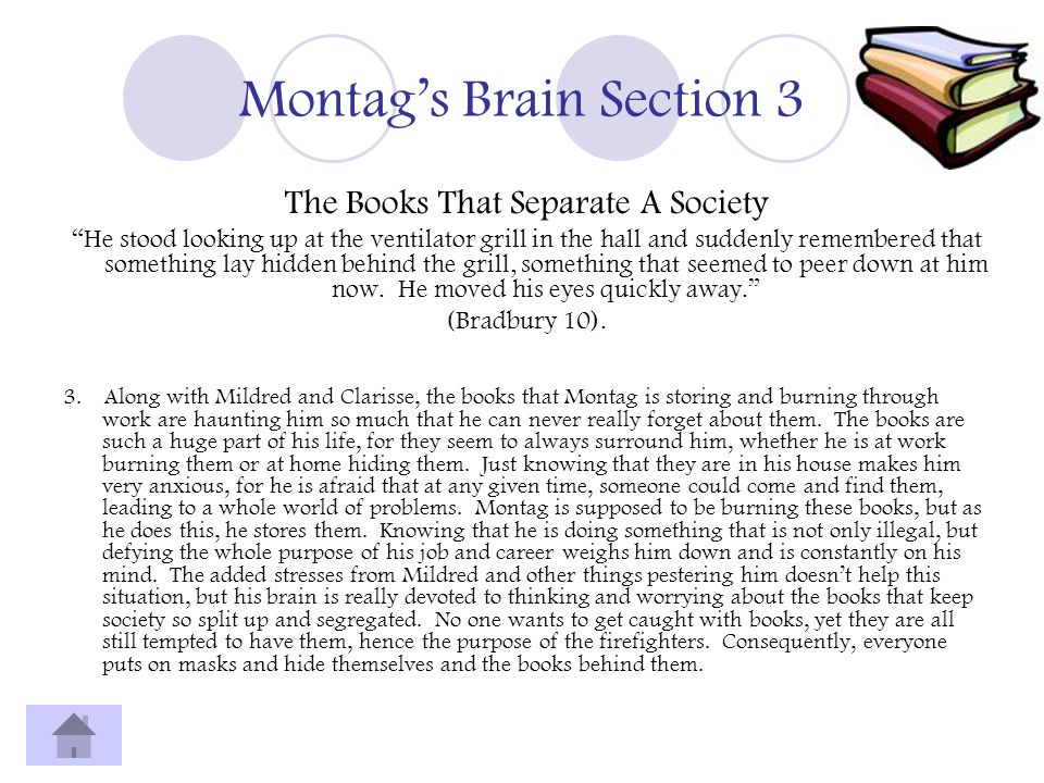 Montags Brain Section 3 The Books That Separate A Society He stood looking up at the ventilator grill in the hall and suddenly remembered that somethi