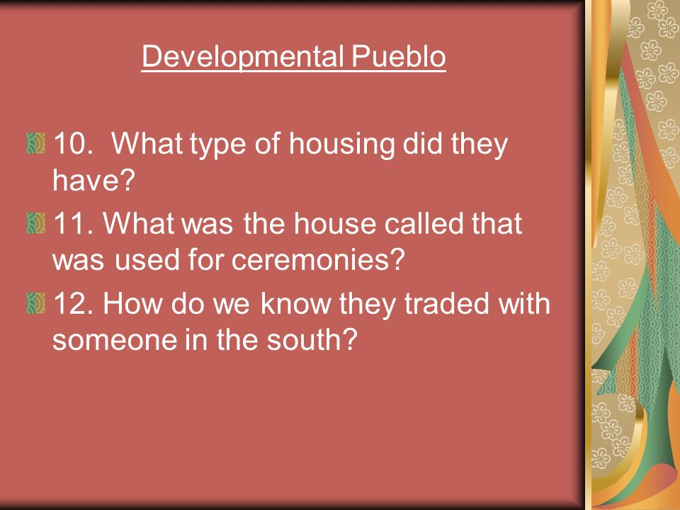 Developmental Pueblo 10. What type of housing did they have.