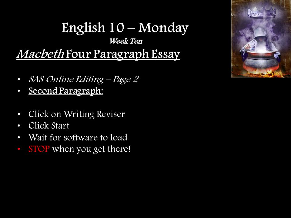 Specific Macbeth Paper Editing Look at: Thesis statements Topic sentences Quote Incorporation / Lead-ins Citations Link English 10 – Friday Week Ten