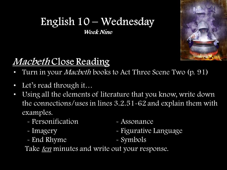 Macbeth Close Reading Turn in your Macbeth books to Act Three Scene Two (p.
