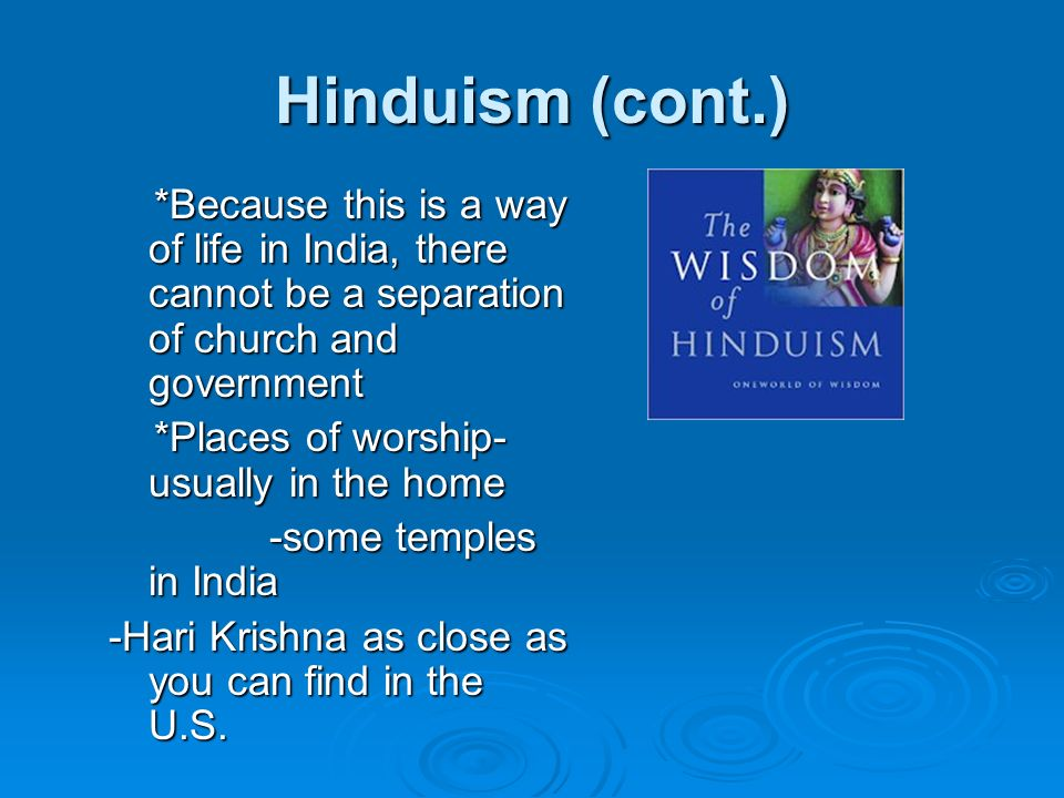 Hinduism One of two oldest religions in the world (Judaism) 5000 years old One of two oldest religions in the world (Judaism) 5000 years old No 1 God- many different gods- 3000 No 1 God- many different gods- 3000 example- creation, preservation, example- creation, preservation, destruction: destruction: forest fire, seasons forest fire, seasons God is revealed in all of life God is revealed in all of life