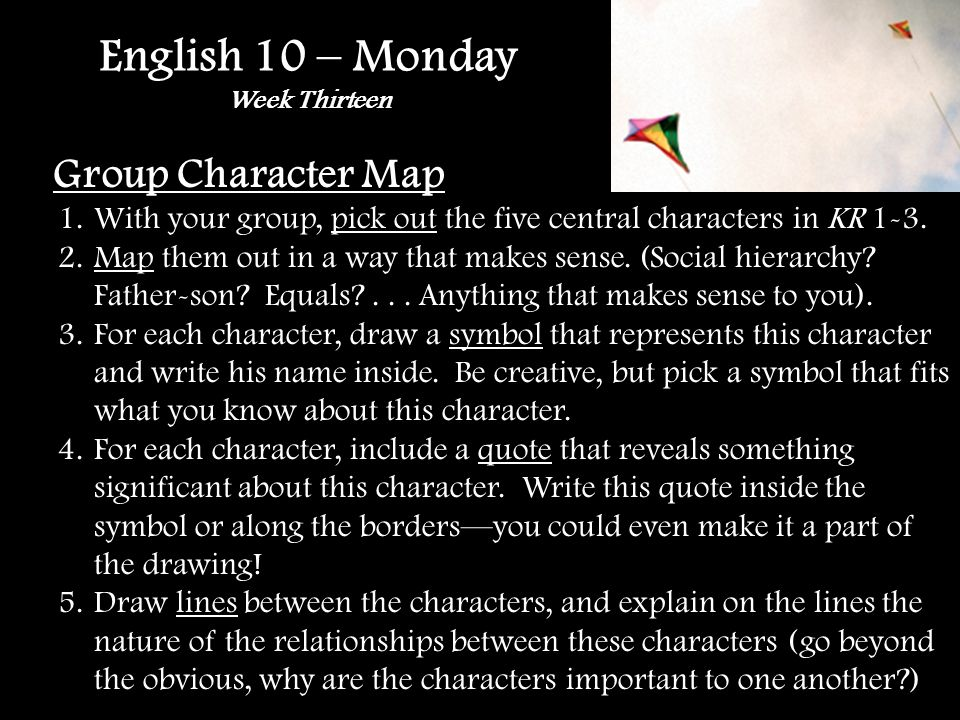 English 10 – Monday Week Thirteen Group Character Map 1.With your group, pick out the five central characters in KR 1-3.