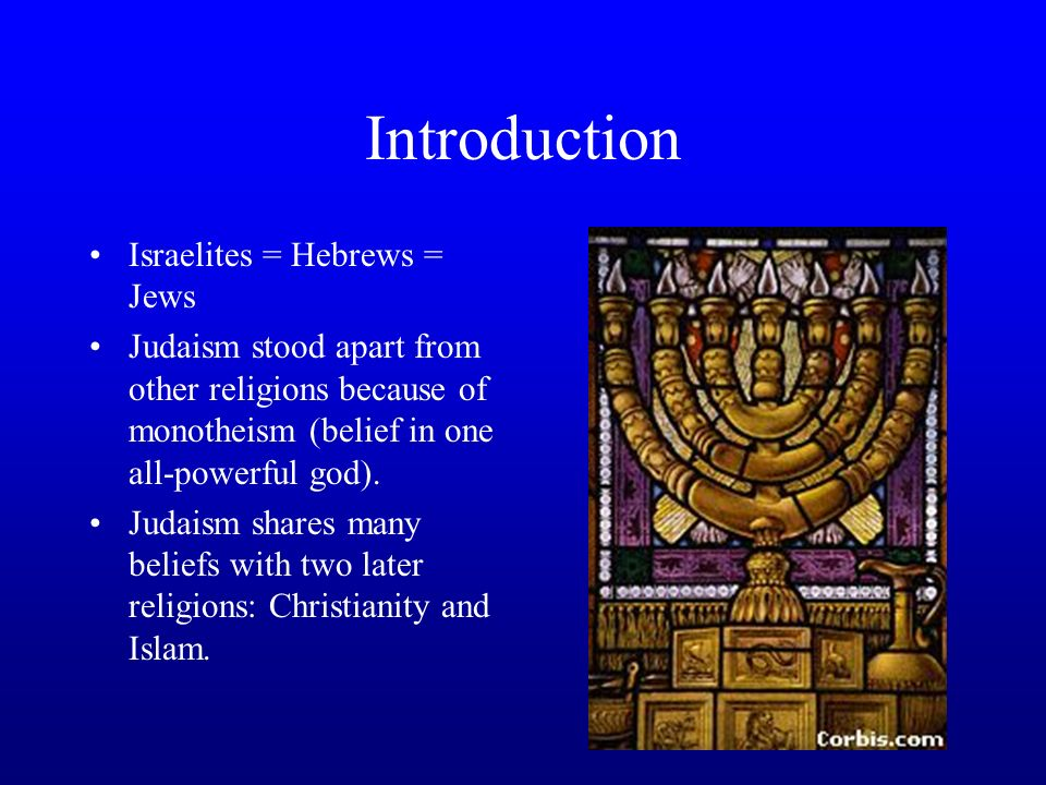Introduction, cont.Abraham is regarded as the first Jew.