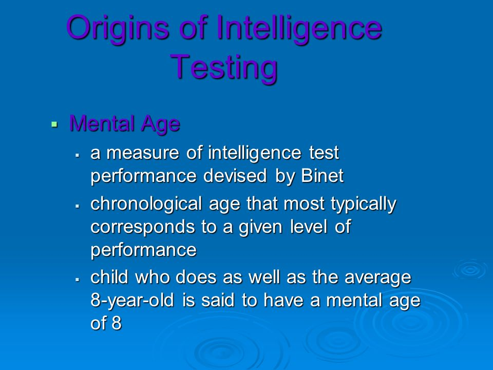Mental Age Mental Age a measure of intelligence test performance devised by Binet a measure of intelligence test performance devised by Binet chronolo
